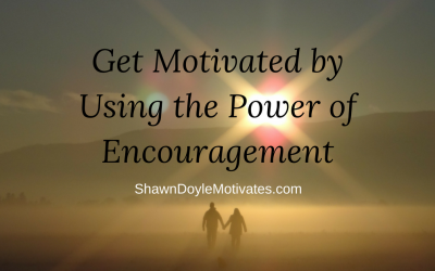 Get Motivated by Using the Power of Encouragement