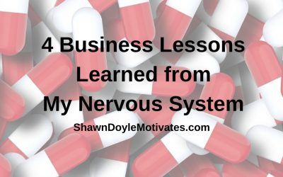 4 Business Lessons Learned from My Nervous System