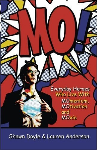 MO!: Live with Momentum, Motivation, and Moxie