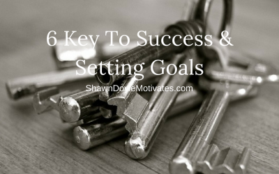 6 Key To Success & Setting Goals